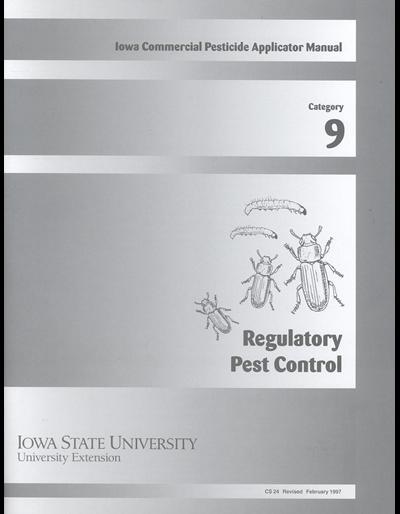 Category 9, Regulatory Pest Control -- Iowa Commercial Pesticide Applicator Manual