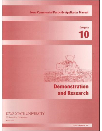 Category 10, Demonstration and Research -- Iowa Commercial Pesticide Applicator Manual