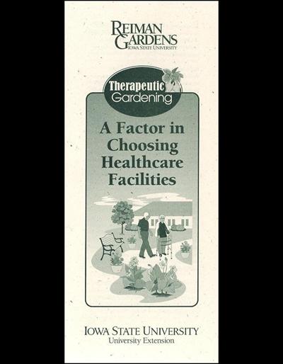 Therapeutic Gardening: A Factor in Choosing Healthcare Facilities -- Reiman Gardens