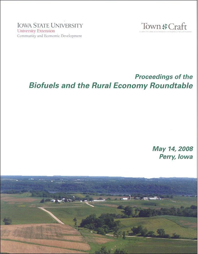 Proceedings of the Biofuels and the Rural Economy Roundtable, May 14, 2008, Perry, Iowa