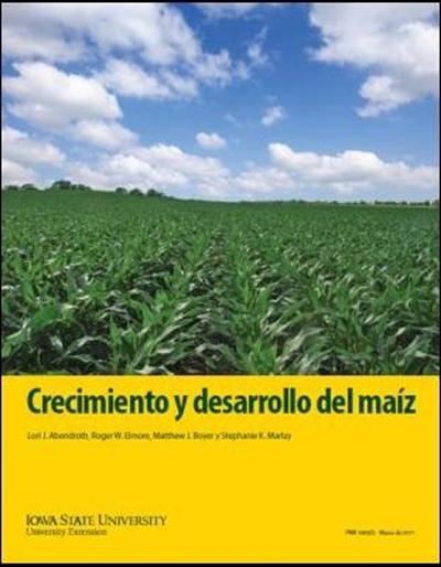 Crecimiento y desarrollo del maiz (Corn Growth and Development Spanish version)