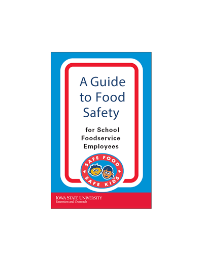 A Guide to Food Safety - School Foodservice Employees