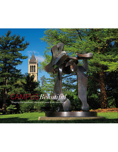 Campus Beautiful: Shaping the Aesthetic Identity of Iowa State University
