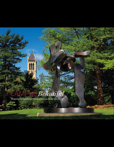 Campus Beautiful: Shaping the Aesthetic Identity of Iowa State University