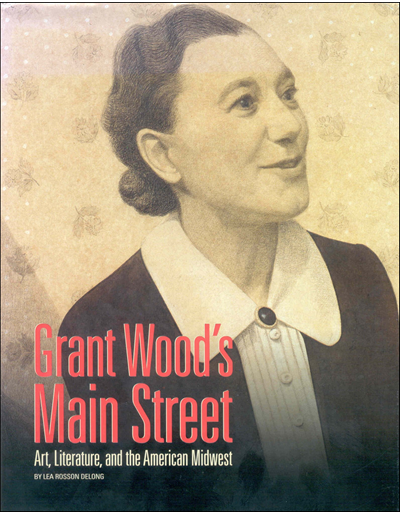 Grant Wood's Main Street: Art, Literature, and the American Midwest