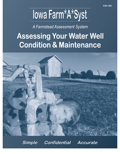 Assessing Your Water Well Condition & Maintenance -- Iowa Farm*A*Syst A Farmstead Assessment System