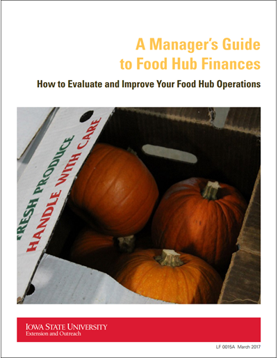 A Manager's Guide to Food Hub Finances - How to Evaluate and Improve Your Food Hub Operations