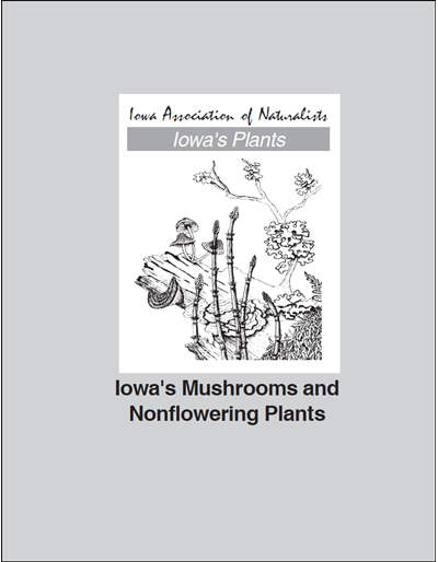 Iowa's Mushrooms and Nonflowering Plants -- Iowa's Plants