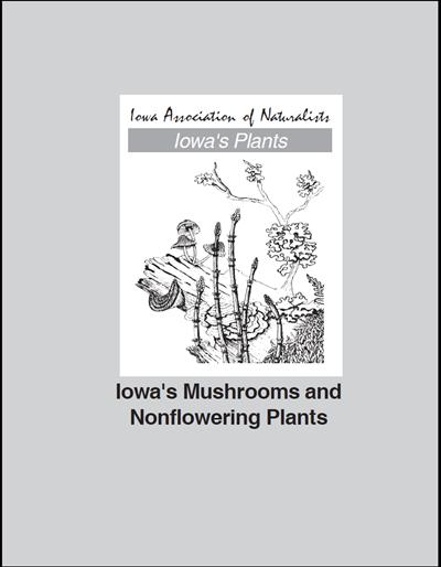 Iowa's Mushrooms and Nonflowering Plants -- Iowa's Plants