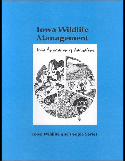 Iowa Wildlife Management -- Iowa Wildlife and People Series