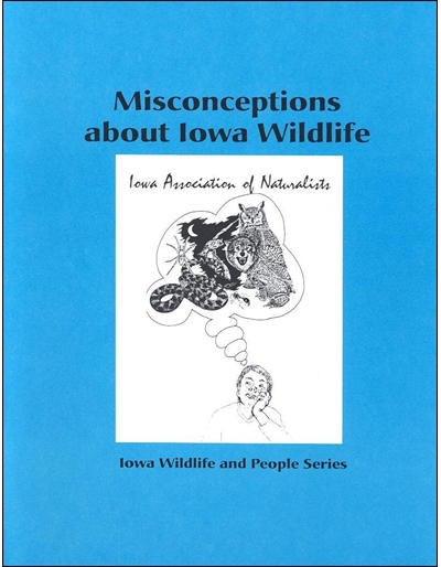 Misconceptions about Iowa Wildlife -- Iowa Wildlife and People Series