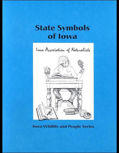 State Symbols of Iowa -- Iowa Wildlife and People Series