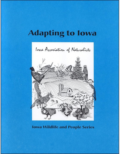 Adapting to Iowa -- Iowa Wildlife and People Series