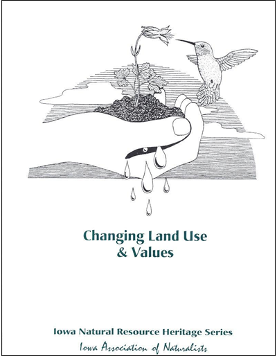 Changing Land Use & Values -- Iowa Natural Resource Heritage Series