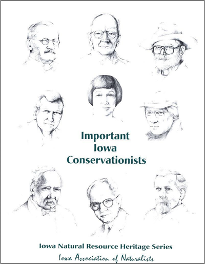 Important Iowa Conservationists -- Iowa Natural Resource Heritage Series
