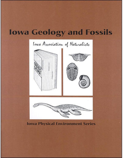 Iowa Geology and Fossils -- Iowa Physical Environment Series