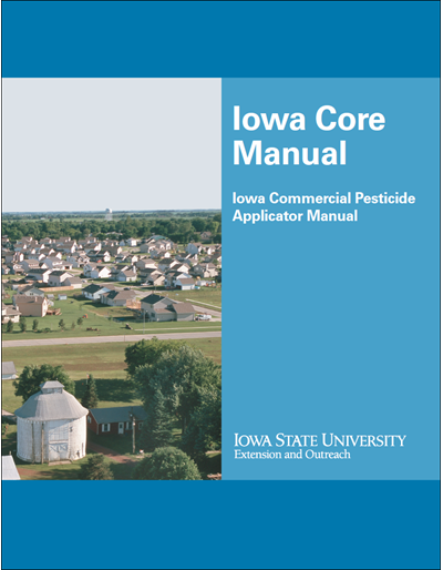 Iowa Core Manual - Iowa Commercial Pesticide Applicator Manual