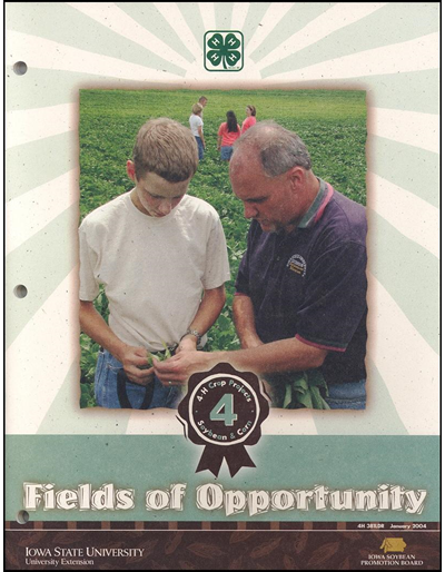 Fields of Opportunity -- 4H Crop Projects 4 Soybean & Corn