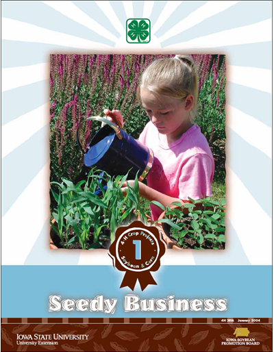 Seedy Business -- 4H Crop Projects 1 Soybean & Corn
