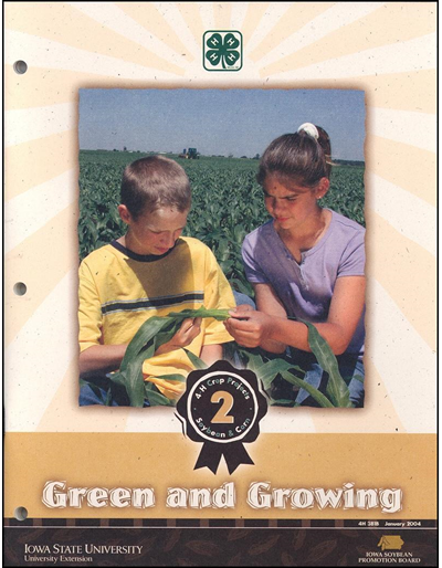 Green and Growing -- 4H Crop Projects 2 Soybean & Corn