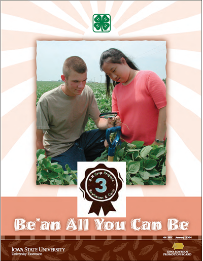 Be'an All You Can Be -- 4H Crop Projects 3 Soybean & Corn