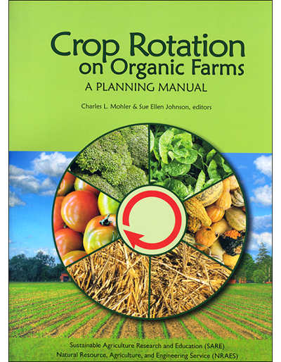 Crop Rotation on Organic Farms: A Planning Manual