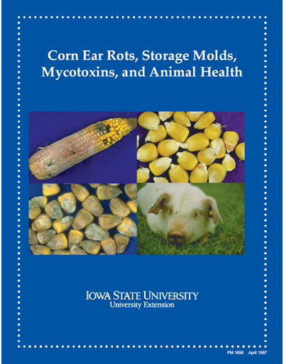 Corn Ear Rots, Storage Molds, Mycotoxins, and Animal Health