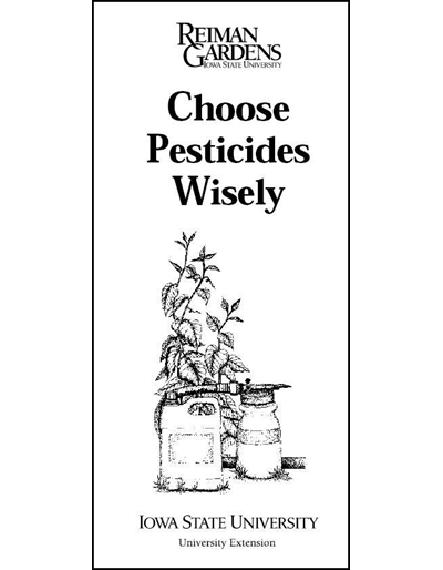 Choose Pesticides Wisely -- Reiman Gardens