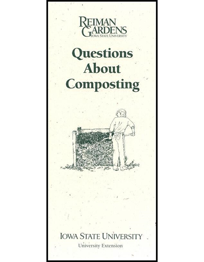 Questions About Composting -- Reiman Gardens