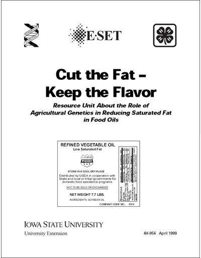 Cut the Fat - Keep the Flavor -- Resource Unit About the Role of Agricultural Genetics in Reducing Saturated Fat in Food Oils  (grades 6-12)